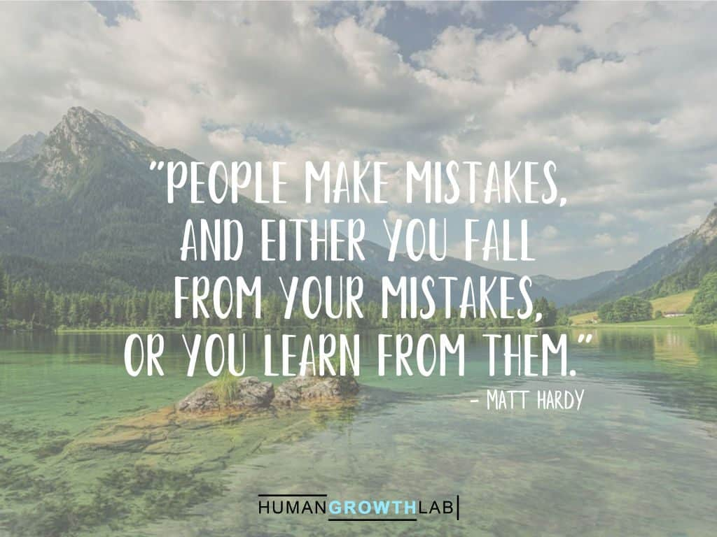 """Matt Hardy quote on learning from your mistakes - """"People make mistakes,and either you fall from your mistakes, or you learn from them."""""""