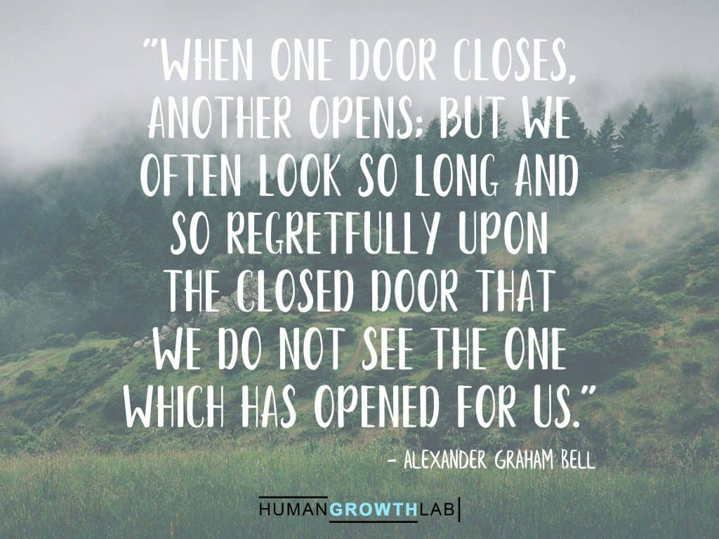 """Alexander Graham Bell quote on regrets - """"When one door closes, another opens; but we often look so long and so regretfully upon the closed door that we do not see the one which has opened for us."""""""