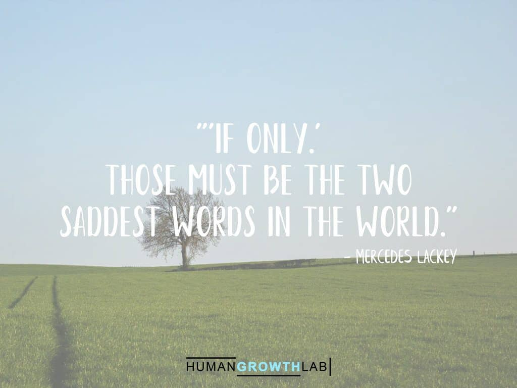 """Mercedes Lackey quote on regret - """"'If only.'Those must be the two saddest words in the world."""""""