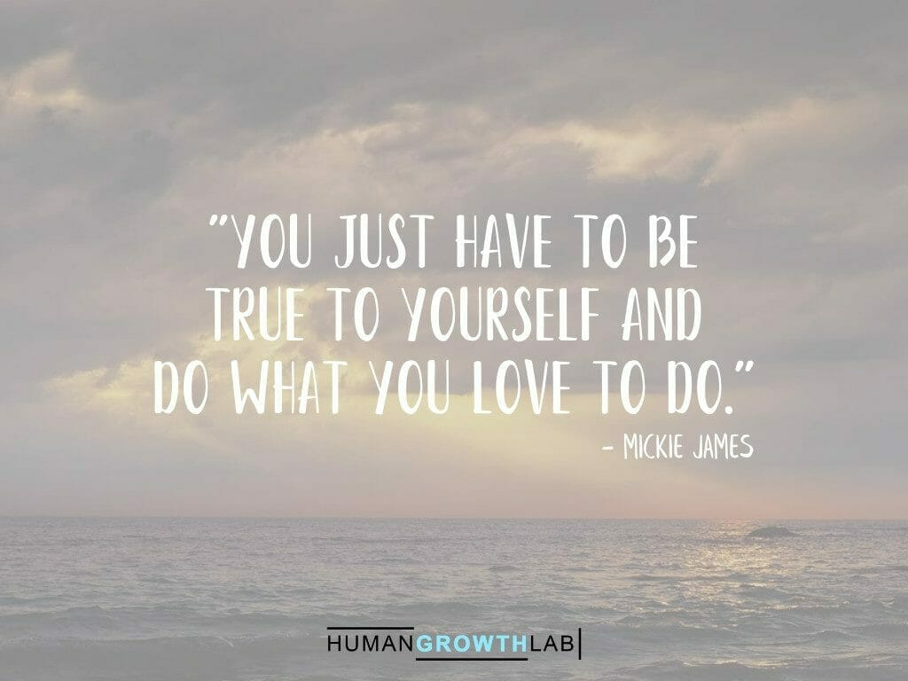 """Mickie James quote on being true to yourself - """"You just have to be true to yourself and do what you love to do."""""""
