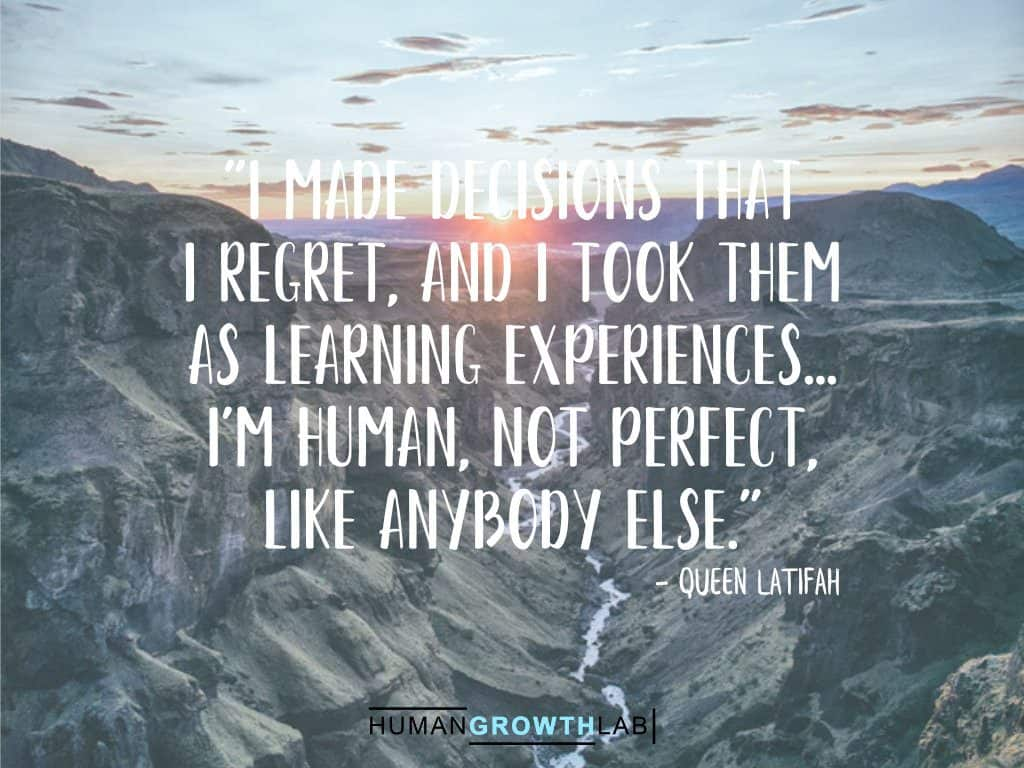 """Queen Latifah quote on regrets - """"I made decisions that I regret, and I took them as learning experiences... I'm human, not perfect, like anybody else."""""""