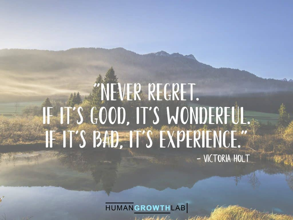 """Victoria Holt quote on regret - """"Never regret. If it's good, it's wonderful. If it's bad, it's experience."""""""