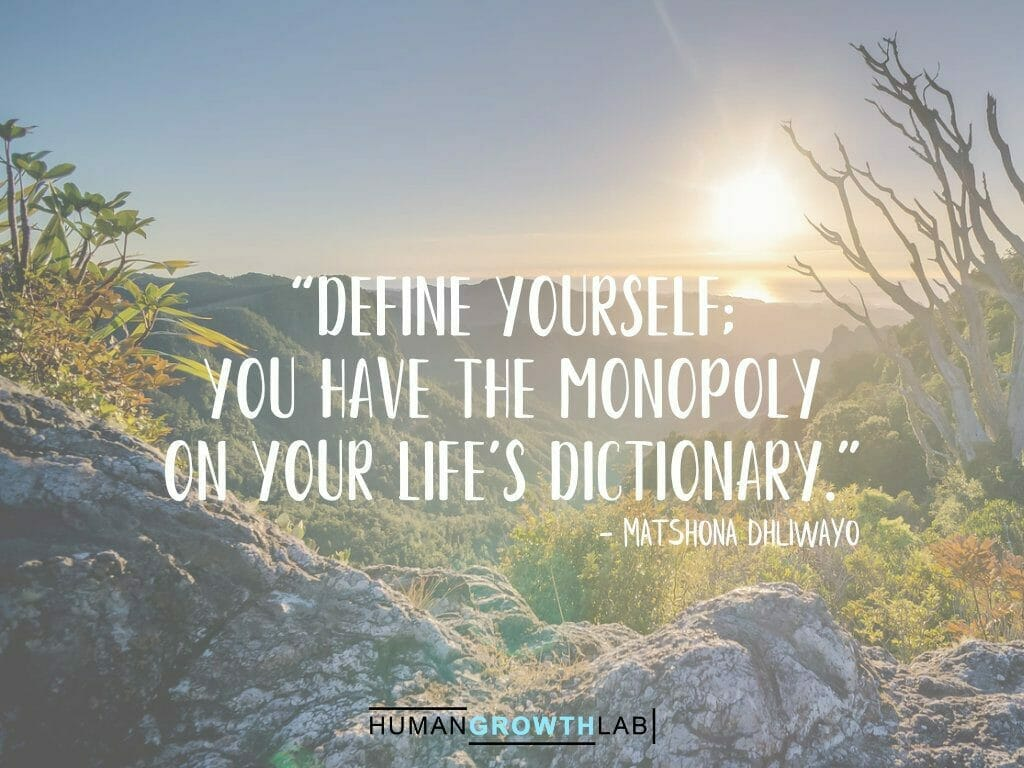 """Matshona Dhliwayo quote on defining yourself - """"Define yourself; you have the monopoly on your life's dictionary."""""""