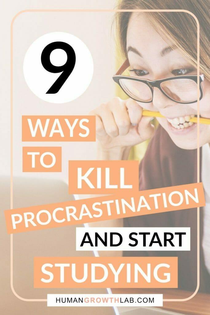 9 Ways to KILL procrastination and start studying