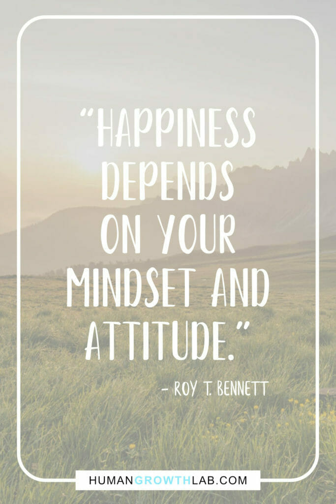"""Roy T Bennett quote on mindset and attitude - """"Happiness depends on your mindset and attitude."""""""
