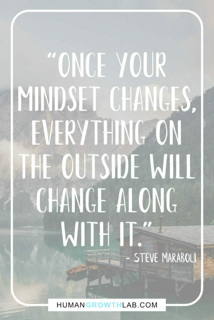 """Steve Maraboli quote on mindset and not sucking - """"Once your mindset changes, everything on the outside will change along with it."""""""