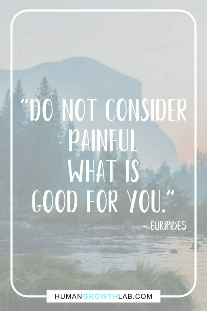 """Euripides self-discipline quotes - """"Do not consider painful what is good for you."""""""