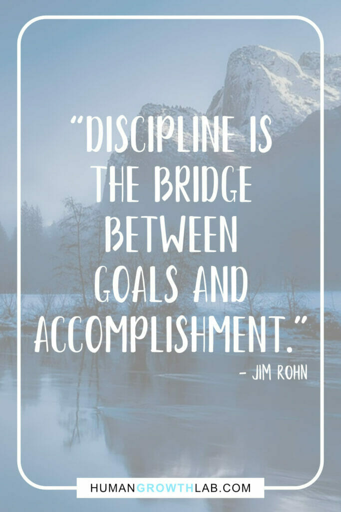 "Jim Rohn self discipline quote - ""Discipline is the bridge between goals and accomplishment."""