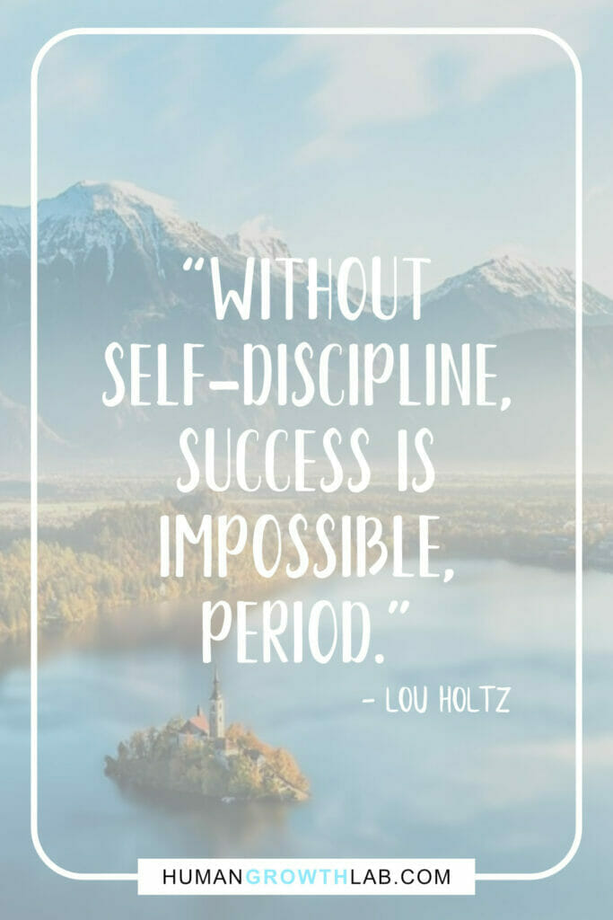 """Lou Holtz self-discipline quote - """"Without self-discipline, success is impossible, period."""""""