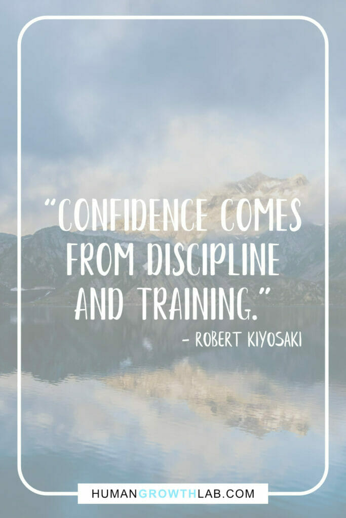 """Robert Kiyosaki quote about self discipline - """"Confidence comes from discipline and training."""""""