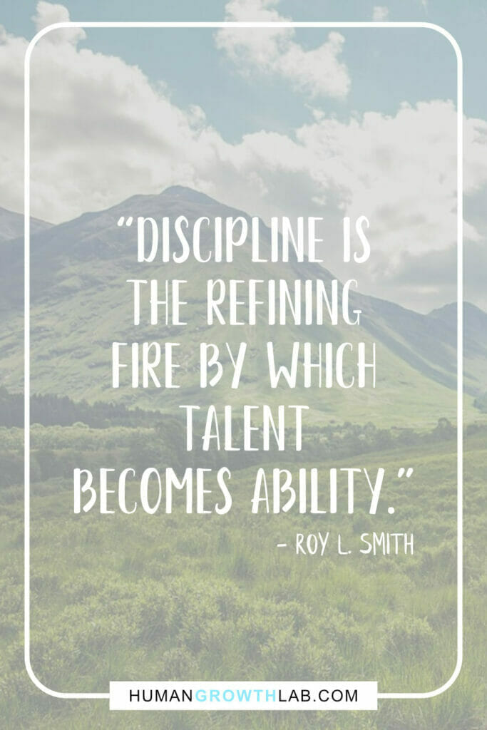 """Roy L Smith self discipline quote - """"Discipline is the refining fire by which talent becomes ability."""""""