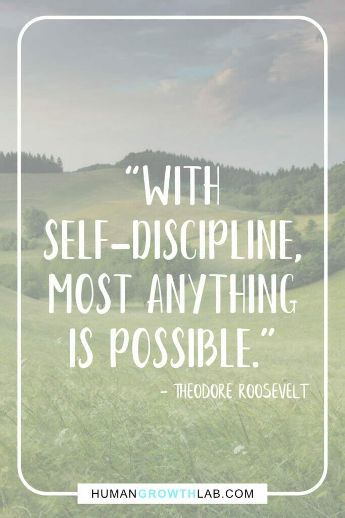 """Theodore Roosevelt self discipline quote - """"With self-discipline, most anything is possible."""""""