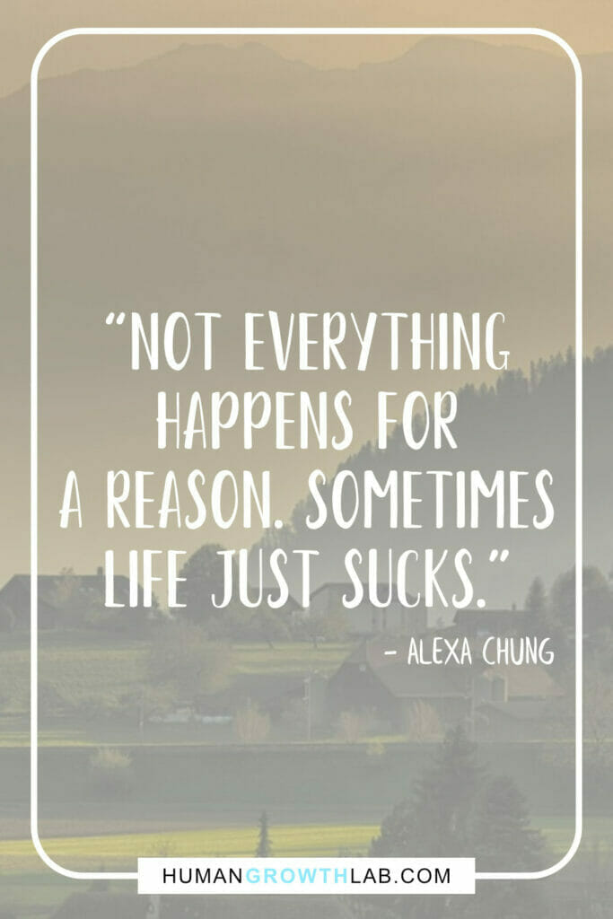 """Alexa Chung life sucks quotes - """"Not everything happens for a reason. Sometimes life just sucks."""""""