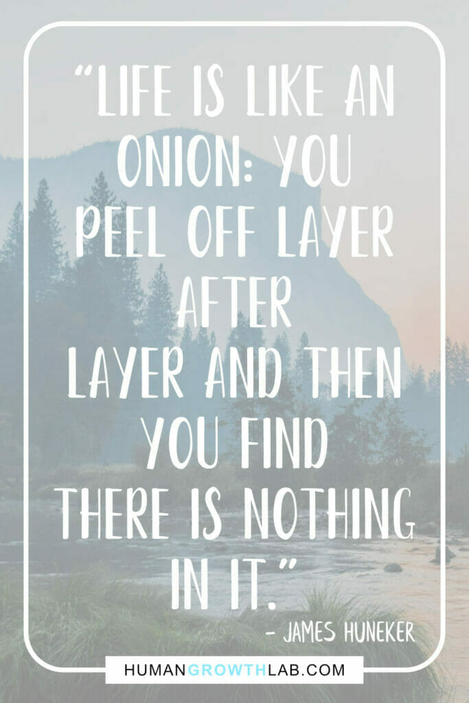 """James Huneker life sucks quotes - """"Life is like an onion: you peel off layer after layer and then you find there is nothing in it."""""""