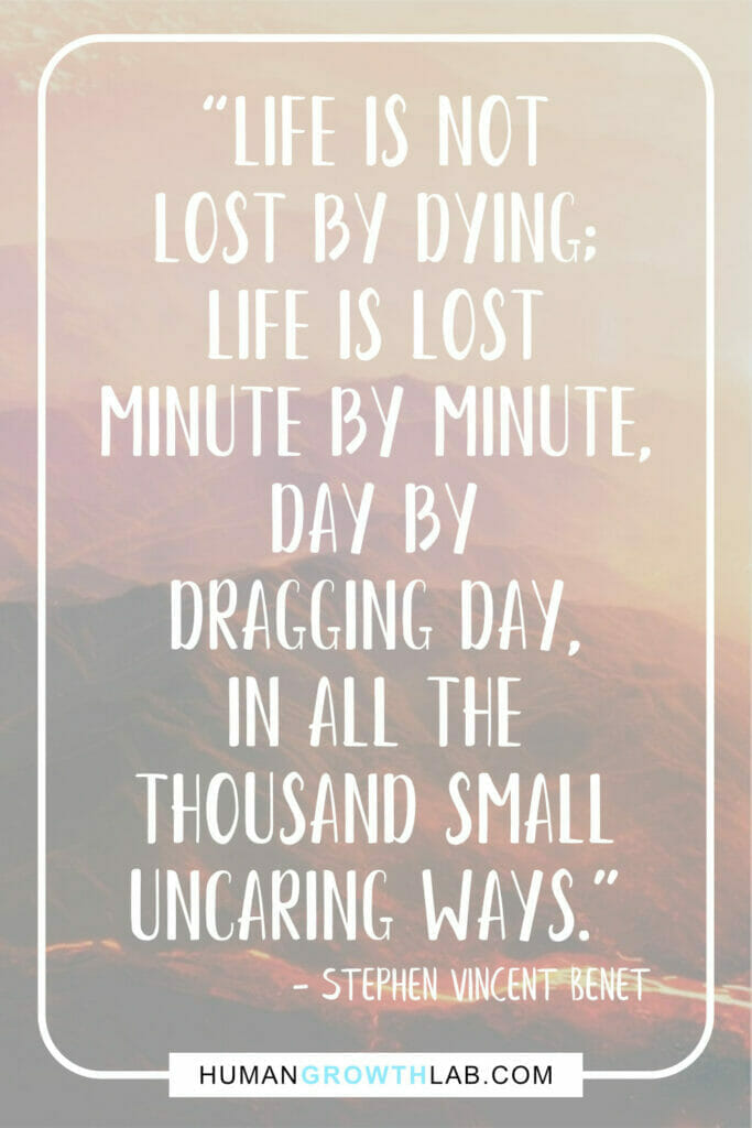 """Stephen Vincent Benet life sucks quotes - """"Life is not lost by dying; life is lost minute by minute, day by dragging day, in all the thousand small uncaring ways."""""""